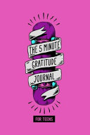 The 5 Minute Gratitude Journal for Teens