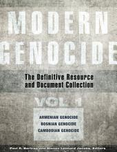 Modern Genocide: The Definitive Resource and Document Collection [4 volumes]: The Definitive Resource and Document Collection