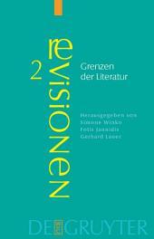 Grenzen der Literatur: Zu Begriff und Phänomen des Literarischen