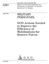 Military personnel DOD actions needed to improve the efficiency of mobilizations for Reserve forces.
