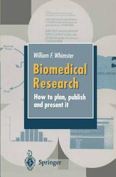 Biomedical Research: How to plan, publish and present it, Edition 2