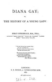 Diana Gay, or, The history of a young lady