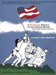 A Fictional History Of The United States With Huge Chunks Missing  Book PDF