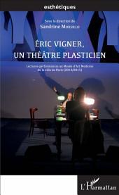 Éric Vigner, un théâtre plasticien: Lectures-performances au Musée d'Art Moderne de la ville de Paris (2013/2015)