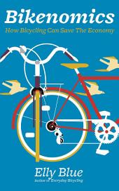 Bikenomics: How Bicycling Can Save The Economy