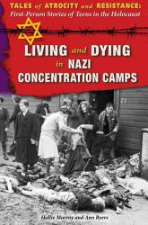 Living And Dying In Nazi Concentration Camps Book PDF