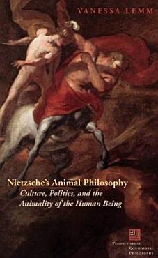Nietzsche s Animal Philosophy PDF