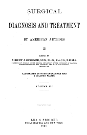 Surgical Diagnosis and Treatment: By American Authors, Volume 3
