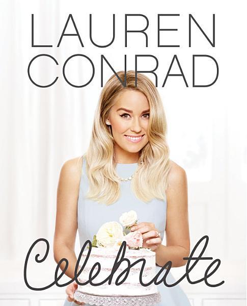 Download Lauren Conrad Celebrate Book