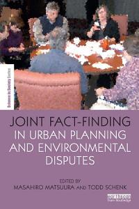 Joint Fact Finding in Urban Planning and Environmental Disputes Book