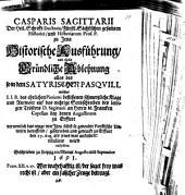 Historische Ausführung und theils gründliche Ablehnung alles dessen, so in dem satyrischen Pasquill, welches J. J. B. des ehrlichen Pietismi beflissenen schmertzliche Klage ... titulirt wird enthalten