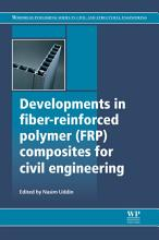 Developments in Fiber Reinforced Polymer  FRP  Composites for Civil Engineering PDF