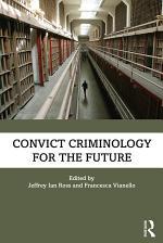 Convict Criminology for the Future
