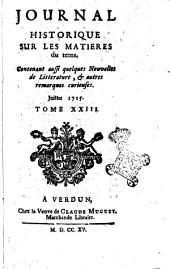 Journal historique sur les matières du tems contenant aussi quelques nouvelles de littérature et autres remarques curieuses