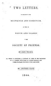 Two Letters, in Relation to the Doctrines and Condition, as Well as Order and Usages of the Society of Friends