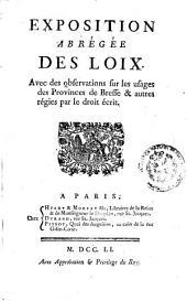 Exposition abrégée des loix: Avec des observations sur les usages des provinces de Bresse & autres régies par le droit écrit