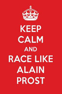 Keep Calm and Race Like Alain Prost PDF