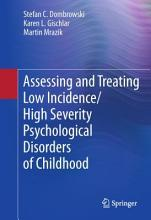 Assessing and Treating Low Incidence High Severity Psychological Disorders of Childhood PDF