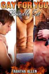 Gay For You Bundle Set (Straight Men Turned Gay Erotica Collection): First Time Gay Experiences