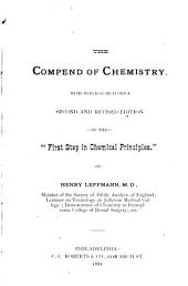"The Compend of Chemistry: With which is Included a 2d and Rev. Ed. of the ""First Step in Chemical Principles."""