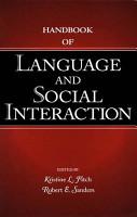 Handbook of Language and Social Interaction PDF