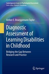 Diagnostic Assessment of Learning Disabilities in Childhood: Bridging the Gap Between Research and Practice