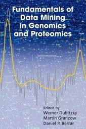 Fundamentals of Data Mining in Genomics and Proteomics
