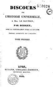 Discours sur l'histoire universelle à Monseigneur le Dauphin...: avec la continuation jusqu'à l'An 1700