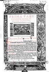 Prima [-tertia] pars operum sancti Thomae Aquinatis [Ed. Th. de Vio Caietanus. Opuscula questiones et omnia quolibeta Thomae de Vio Caietani]