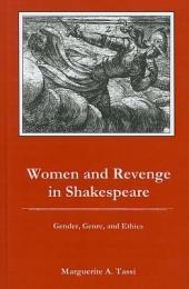 Women and Revenge in Shakespeare: Gender, Genre, and Ethics