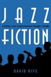 Jazz Fiction: A History and Comprehensive Reader's Guide