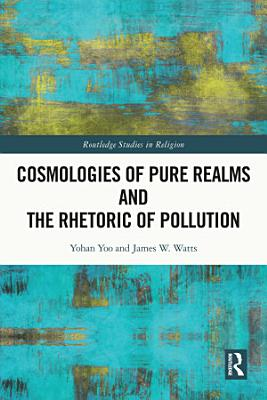 Cosmologies of Pure Realms and the Rhetoric of Pollution PDF