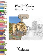 Cool Down [Color] - Livre à colorier pour adultes: Valencia