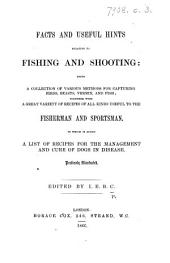 Facts and useful Hints relating to Fishing and Shooting ... to which is added a list of recipes for the management and cure of dogs in disease. Profusely illustrated. Edited by I. E. B. C. [i.e. Irwin E. B. Cox.]