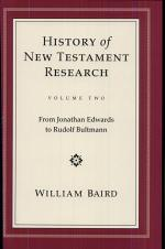 History of New Testament Research: From Jonathan Edwards to Rudolf Bultmann