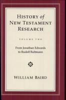 History of New Testament Research  From Jonathan Edwards to Rudolf Bultmann PDF