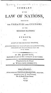 Summary of the Law of Nations, Founded on the Treaties and Customs of the Modern Nations of Europe: With a List of the Principal Treaties Concluded Since the Year 1748 Down to the Present Time, Indicating the Works in which They are to be Found