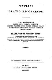 Corpvs apologetarvm christianorvm saecvli secvndi: Tatianus Assyrius. 1851