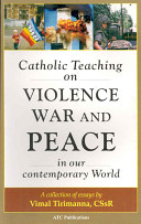 Catholic Teaching on Violence, War and Peace in Our Contemporary World