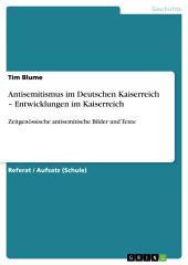 Antisemitismus im Deutschen Kaiserreich – Entwicklungen im Kaiserreich: Zeitgenössische antisemitische Bilder und Texte