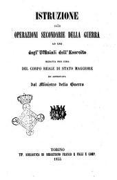 Istruzione sulle operazioni secondarie della guerra ad uso degl'uffiziali dell'esercito redatta per cura del Corpo Reale di Stato Maggiore