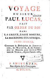 Voyage du sieur Paul Lucas, fait par ordre du Roy dans la Grèce, l'Asie Mineure, la Macédoine et l'Afrique