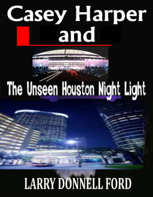 Casey Harper and the Unseen Houston Night Light
