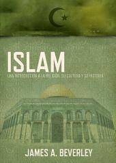 Islam: Una introducción a la religión, su cultura y su historia