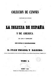 Coleccion de cánones y de todos los concilios de la Iglesia de España y de America, 1: en latin y castellano