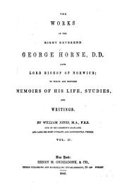 The Works of the Right Reverend George Horne ...: To which are Prefixed Memoirs of His Life, Studies, and Writings, Volume 2