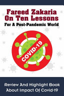 Download Fareed Zakaria On Ten Lessons For A Post Pandemic World Book