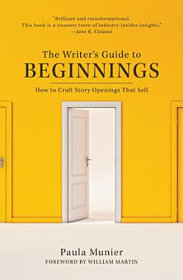 The Writer s Guide to Beginnings PDF