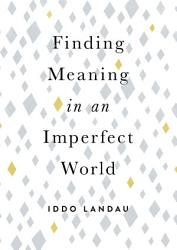 Finding Meaning In An Imperfect World Book PDF