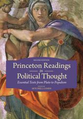 Princeton Readings in Political Thought: Essential Texts from Plato to Populism | Second Edition